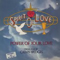 Spirit Of Love / The Power Of Your Love