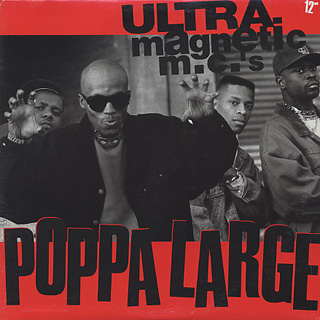 Ultramagnetic MC's / Poppa Large