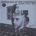 V.A. / Sherwood At The Controls Volume 1 1979 - 1984