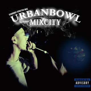 Issugi & DJ Scratch Nice / Urbanbowl Mix City front