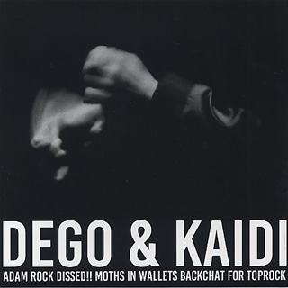 Dego & Kaidi / Adam Rock Dissed!! front