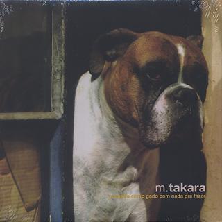 M. Takara / Ocupado Como Gado Com Nada Para Fazer