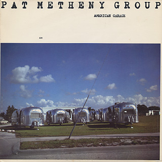 Pat Metheny Group / American Garage