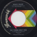 Young Holt Trio / Wack Wack c/w This Little Light Of Mine