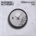 Fashawn, Alchemist ‎/ FASH-ionably Late