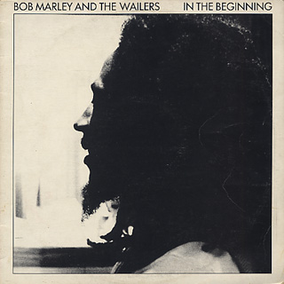 Bob Marley And The Wailers / In The Beginning