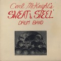 Carl McKnight's Sweat & Steel Drum Band / Smoke-Fire Behind