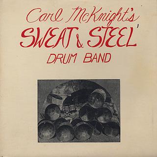 Carl McKnight's Sweat & Steel Drum Band / Smoke-Fire Behind