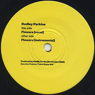 Dudley Perkins / Flowers label