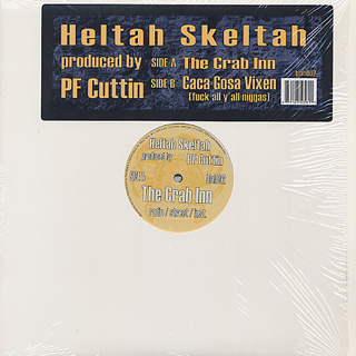 Heltah Skeltah / The Crab Inn c/w Caca Gosa Vixen (Fuck All Y'all Niggas)