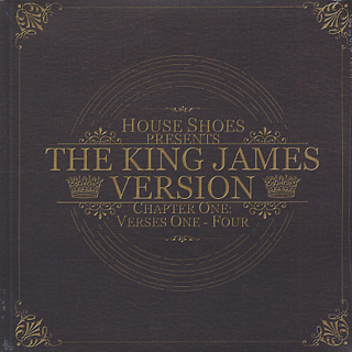 House Shoes Presents The Kings James Version / Chapter One : Verses One-Four front