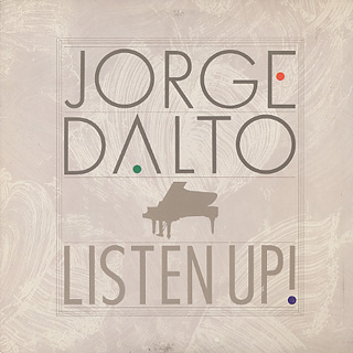 Jorge Dalto / Listen Up!