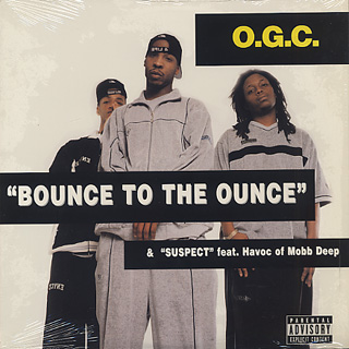 O.G.C. / Bounce To The Ounce c/w Suspect