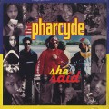 Pharcyde / She Said