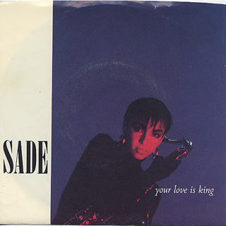 Sade / Your Love Is King c/w Love Affair With Life