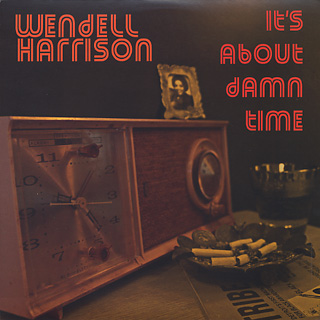 Wendell Harrison / It's About Damn Time (LP+CD)