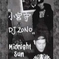 小宮守 × DJ Zono / Midnight Sun