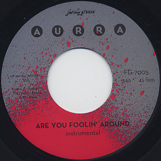 Aurra / Are You Foolin' Around back
