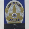 J Dilla / Fuck The Police (Picture Disc)