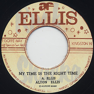 Alton Ellis / My Time Is The Right Time c/w If I Had The Right