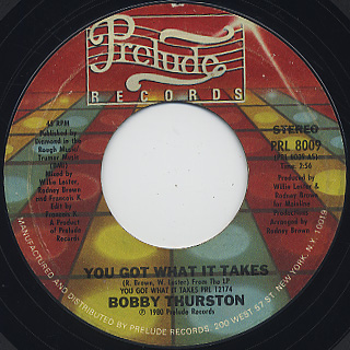 Bobby Thurston / You Got What It Takes c/w I Wanna Do It With You back