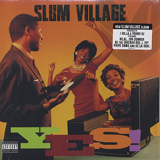 Slum Village / Yes