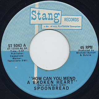 Spoonbread / How Can You Mend A Broken Heart c/w I'm The One