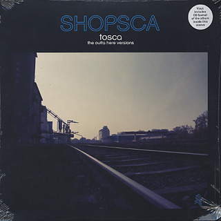 Tosca / Shopsca The Outta Here Versions
