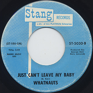 Whatnauts / We're Friends By Day c/w Just Can't Leave My Baby back