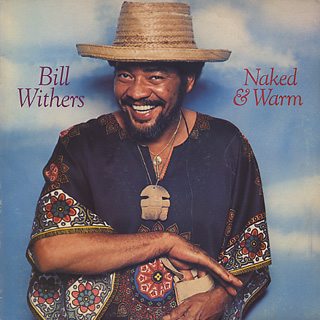 Bill Withers / Naked & Warm