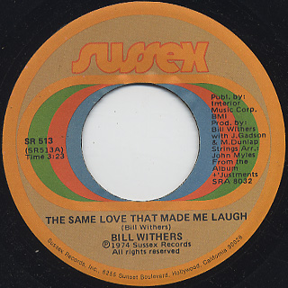 Bill Withers / The Same Love That Made Me Laugh (7