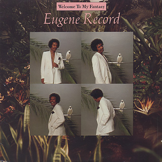 Eugene Record / Welcome To My Fantasy