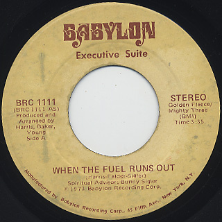 Executive Suite / When The Fuel Runs Out c/w You Got It (Part II)