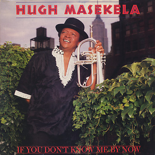 Hugh Masekela / If You Don't Know Me By Now