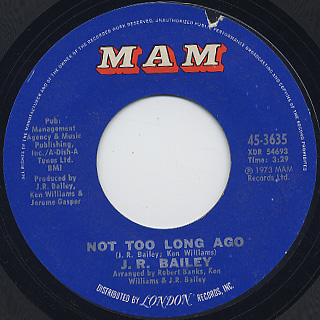 J.R. Bailey / I'll Always Be Your Lover c/w Not Too Long Ago back