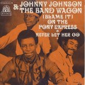 Johnny Johnson & The Band Wagon / (Blame It) On The Pony Express