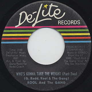 Kool And The Gang / Who's Gonna Take The Weight (Part I) c/w (Part II) back