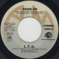 L.T.D. / Shine On c/w Love Is What You Need