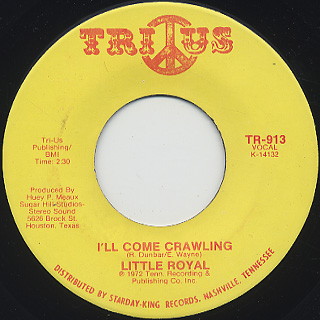 Little Royal / You'll Lose A Good Thing c/w I'll Come Crawling back