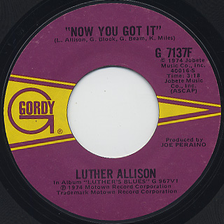 Luther Allison / Now You Got It c/w Part Time Love