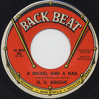 O.V. Wright / A Nickel And A Nail c/w Pledging My Love