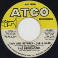 Persuaders / Thin Line Between Love & Hate c/w Thigh Spy