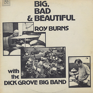 Roy Burns with The Dick Grove Big Band / Big, Bad & Beautiful