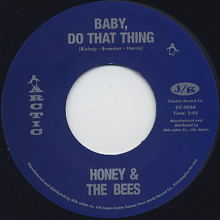 Honey & The Bees / Love Addict c/w Baby, Do That Thing label