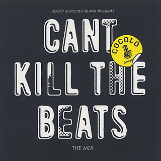 Hoofit & Cocolo Bland Presents / Can't Kill The Beats The Mix front