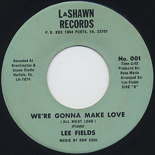 Lee Fields / She's A Love Maker c/w We're Gonna Make Love back