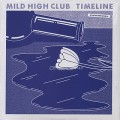 Mild High Club / Timeline