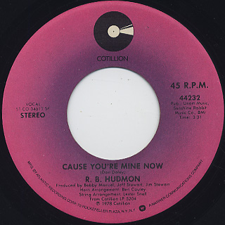 R.B. Hudmon / Cause You're Mine Now