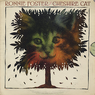 Ronnie Foster / Cheshire Cat