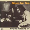 Tsuyoshi Yamamoto Trio / Blues For Tee